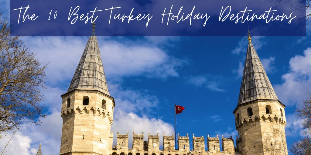 Best Turkey Holiday Destinations featured picture