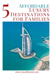 Top 5 affordable luxury destination for families