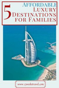 5 affordable luxury destinations for families