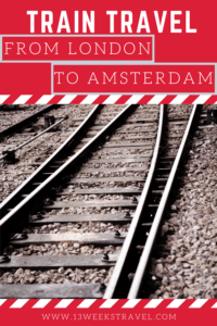 How to travel from London to Amsterdam Responsible Family Travel Train Travel