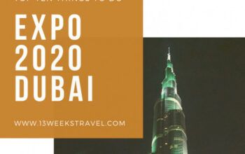 Expo 2020 Dubai – Top 10 things to do in Dubai