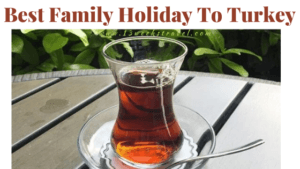 Best family holidays Turkey