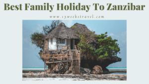 Best Family Holiday to Zanzibar