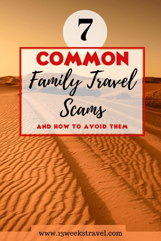 7 Common Family Travel Scams and how to avoid them