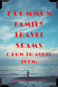 7 Common Family Travel Scams