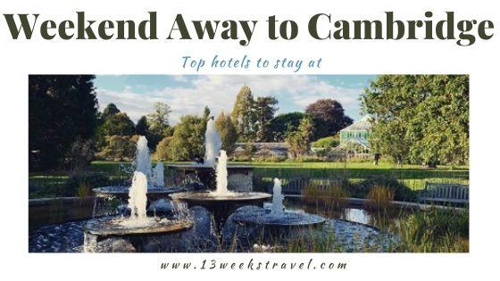 Weekend Away to Cambridge
