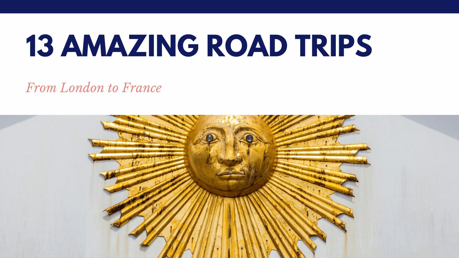 Road Trips to France   13 Weeks Travel