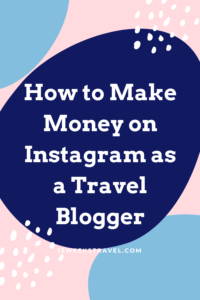How to earn on Instagram as a Travel Blogger