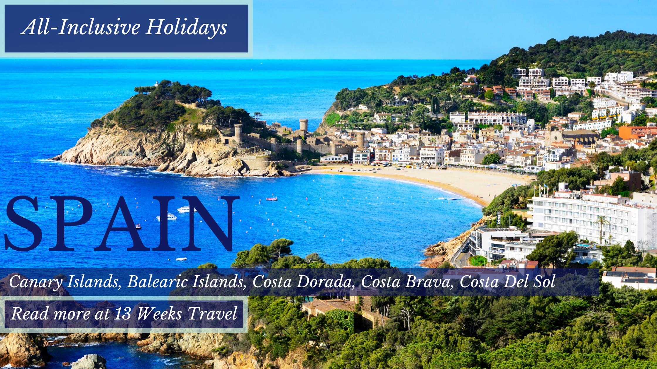 All Inclusive Holidays Spain |Costa Brava | 13 Weeks Travel