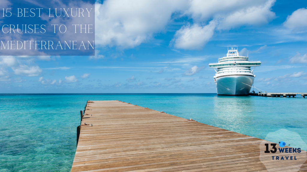 Best Luxury Cruises to The Mediterranean