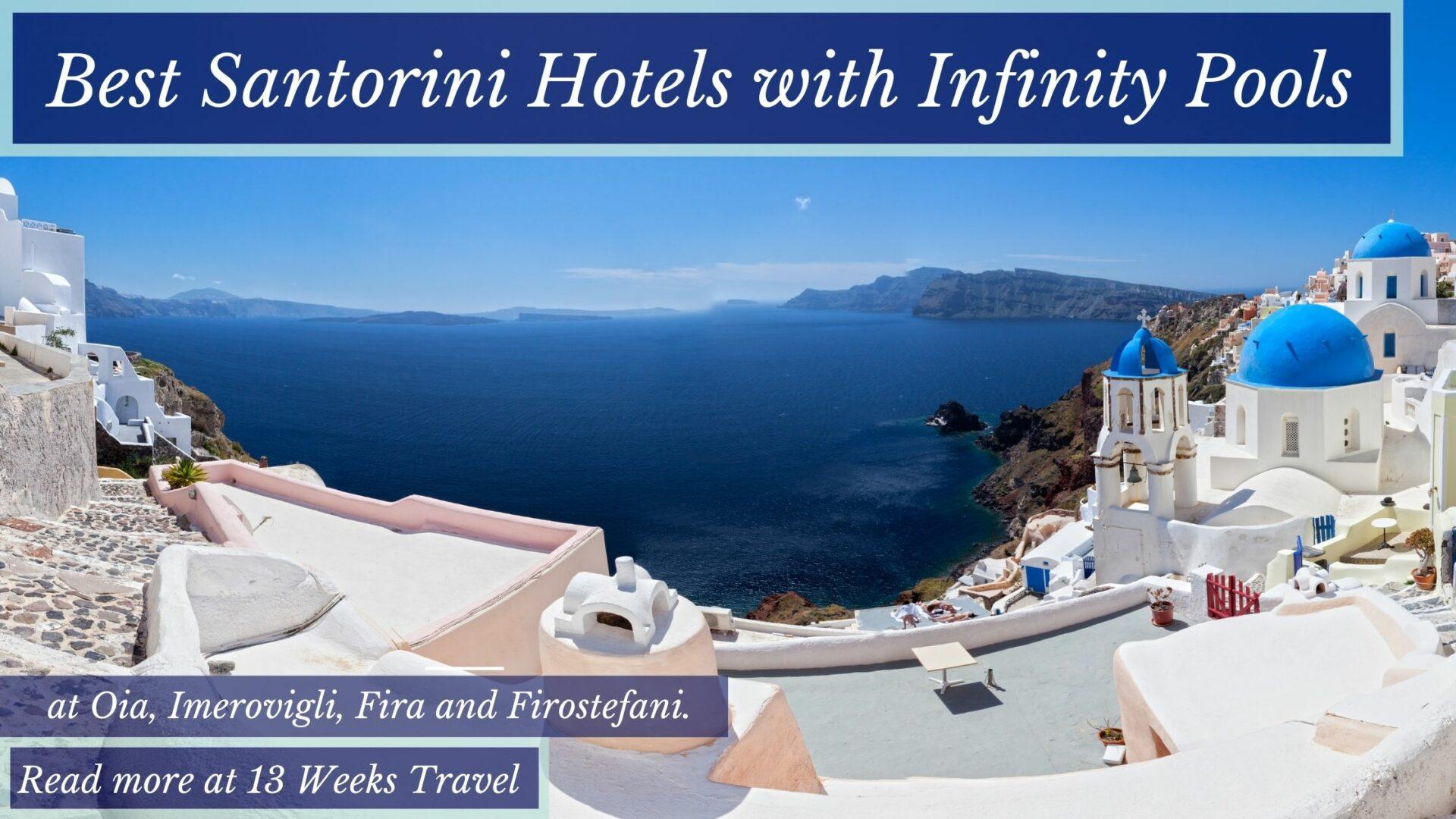 Best Santorini Pools with Infinty Pools 13 Weeks Travel
