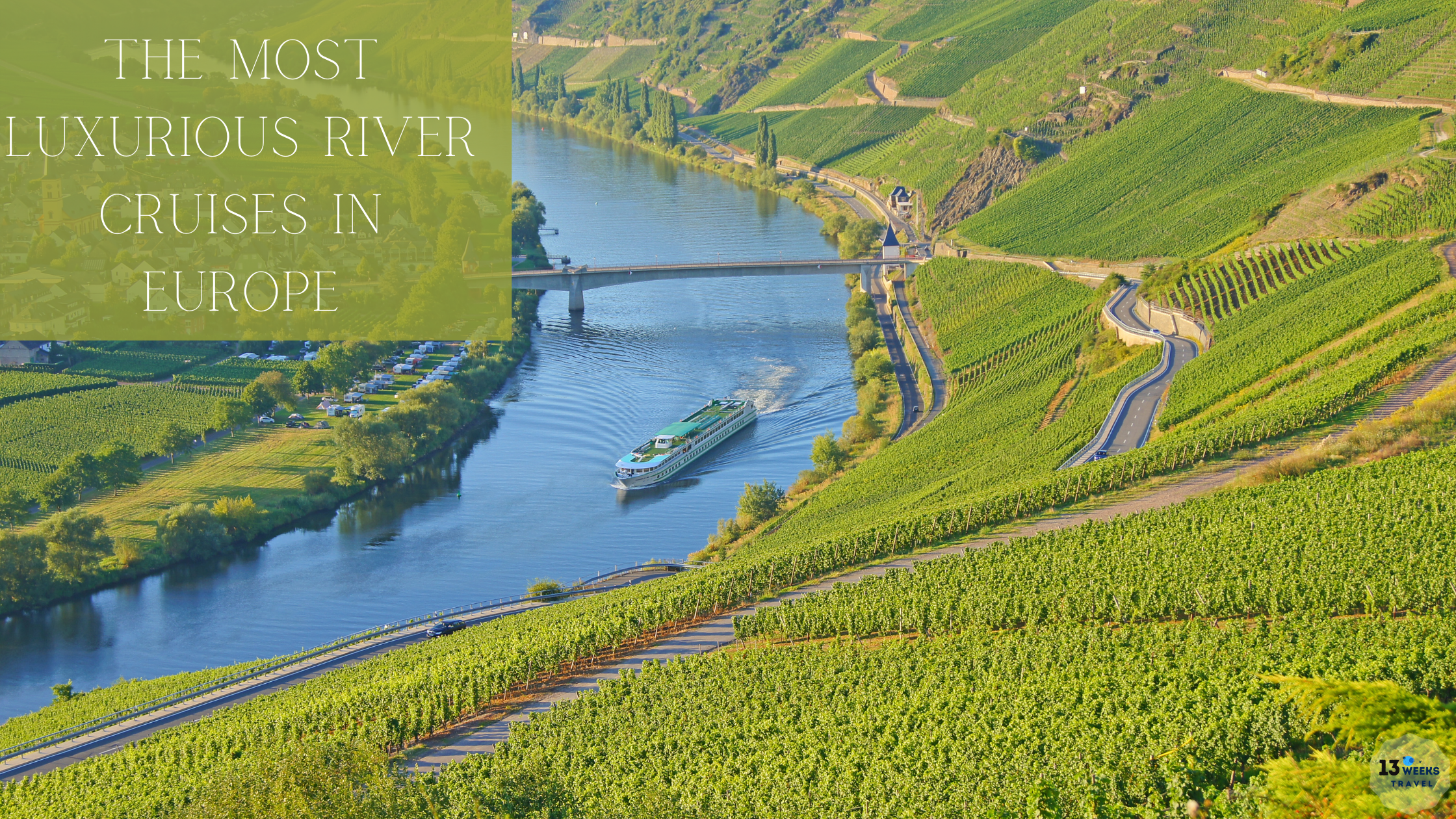 Most Luxurious River Cruises in Europe _ 13 Weeks Travel
