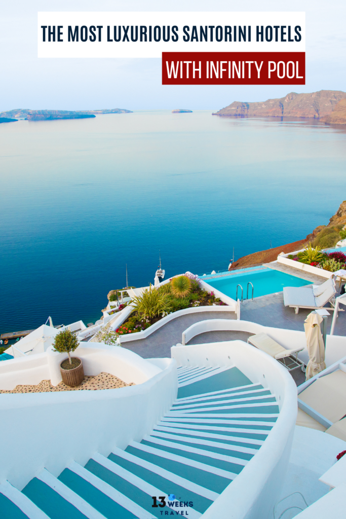 Santorini Hotels with Infinity Pool Pin_ 13 Weeks Travel_